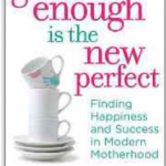 Finding Happiness and Success in Modern Motherhood