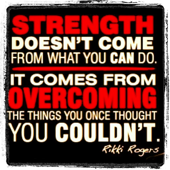 You are stronger than you know!